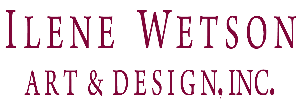 Ilene Wetson - Art & Design Inc.